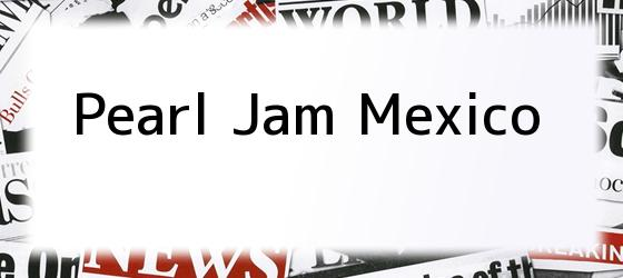 Pearl Jam Mexico