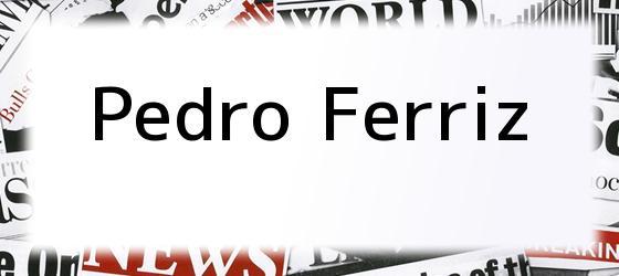 Pedro Ferriz