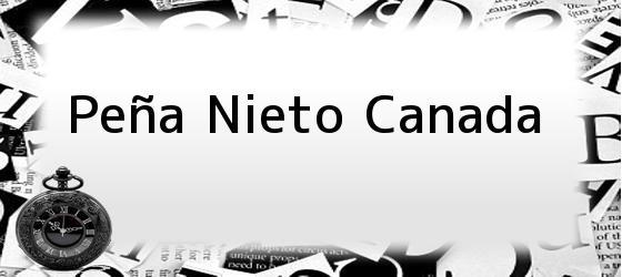 Peña Nieto Canada