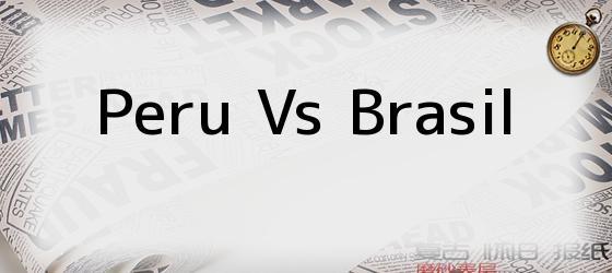 Peru Vs Brasil