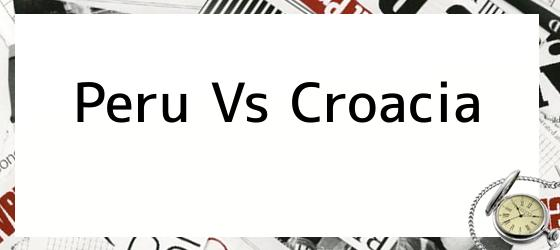 Peru Vs Croacia