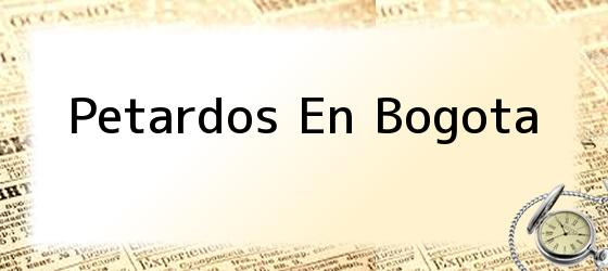 Petardos En Bogota