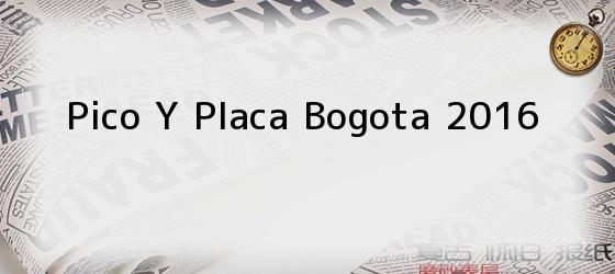 Pico Y Placa Bogota 2016