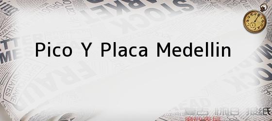 Pico Y Placa Medellin