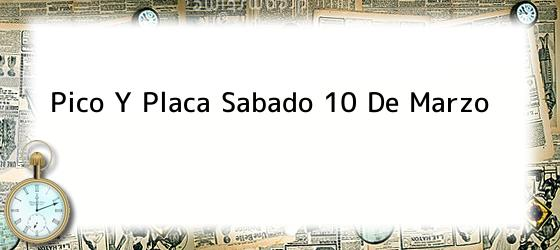 Pico Y Placa Sabado 10 De Marzo