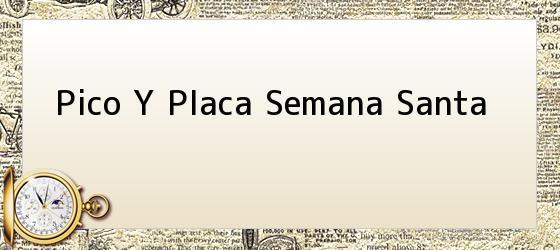Pico Y Placa Semana Santa