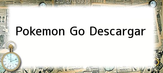 Pokemon Go Descargar