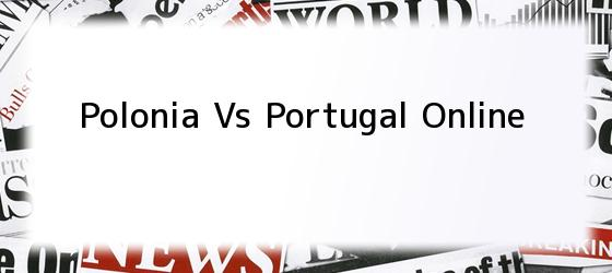 Polonia Vs Portugal Online