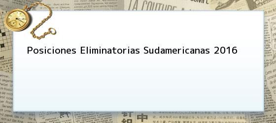 Posiciones Eliminatorias Sudamericanas 2016