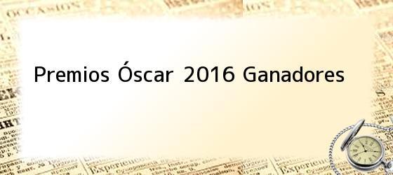 Premios Óscar 2016 Ganadores