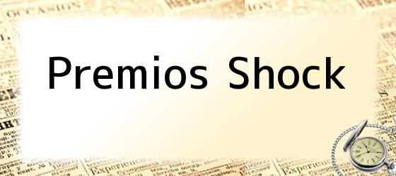 Premios Shock