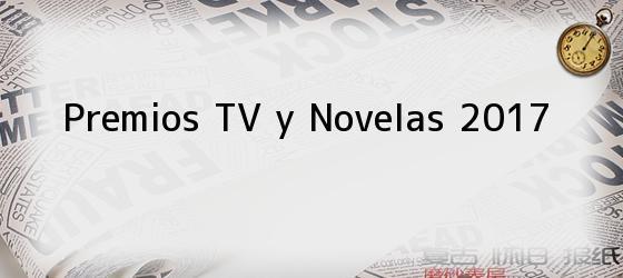 Premios TV y Novelas 2017