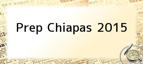 Prep Chiapas 2015