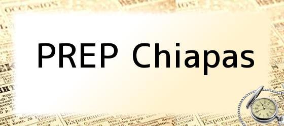 PREP Chiapas