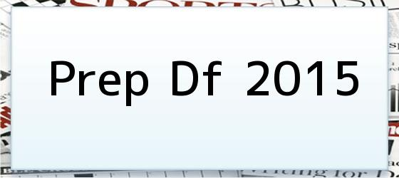 Prep Df 2015