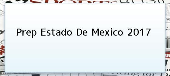 Prep Estado De Mexico 2017