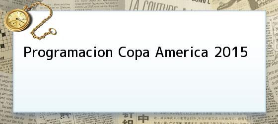 Programacion Copa America 2015