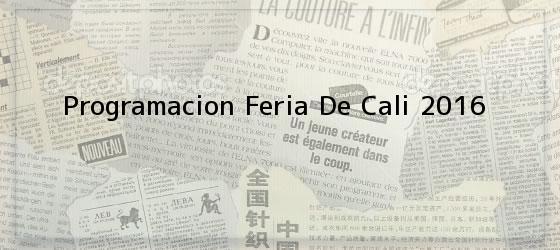 Programacion Feria De Cali 2016
