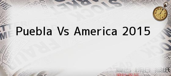 Puebla Vs America 2015