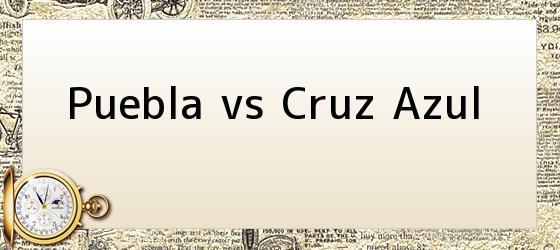 Puebla vs Cruz Azul