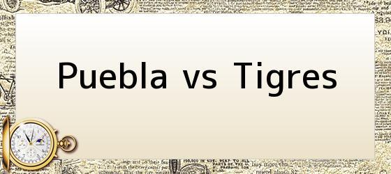 Puebla vs Tigres