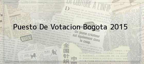 Puesto De Votacion Bogota 2015