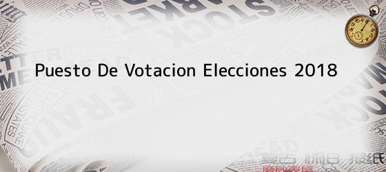 Puesto De Votacion Elecciones 2018