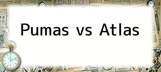Pumas vs Atlas