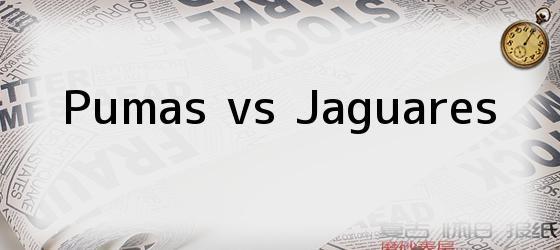 Pumas vs Jaguares