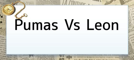 Pumas Vs Leon