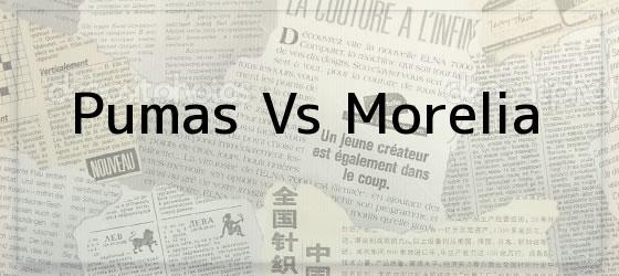 Pumas vs Morelia