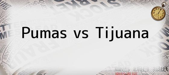 Pumas vs Tijuana