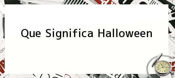 Que Significa Halloween