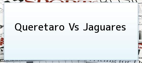Queretaro Vs Jaguares