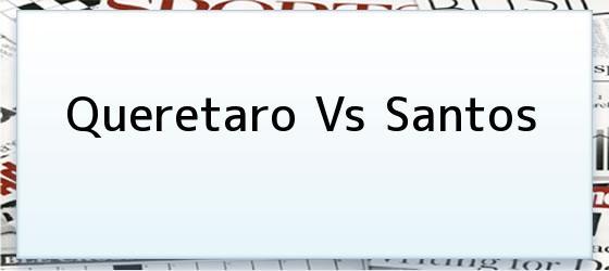 Queretaro vs Santos