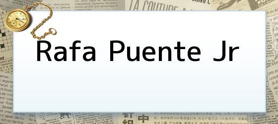 Rafa Puente Jr