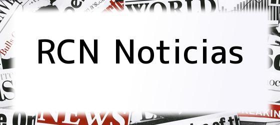 Rcn Noticias