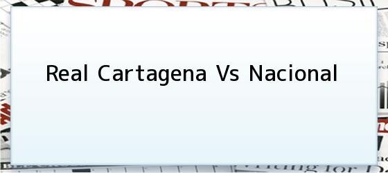 Real Cartagena Vs Nacional