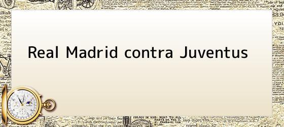 Real Madrid contra Juventus