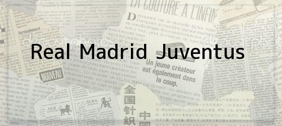 Real Madrid Juventus