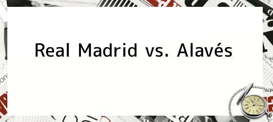 Real Madrid vs. Alavés