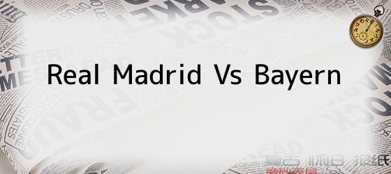 Real Madrid Vs Bayern