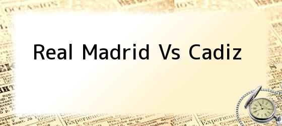 Real Madrid Vs Cadiz