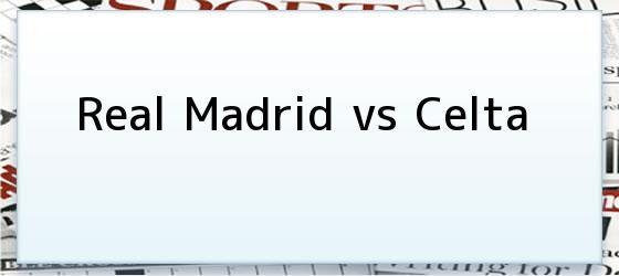 <i>Real Madrid vs Celta</i>
