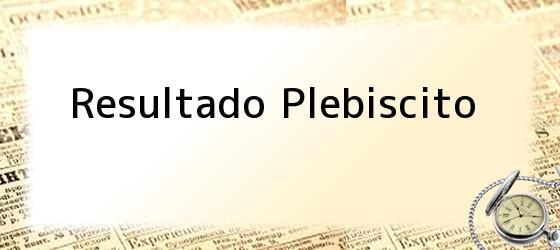 Resultado Plebiscito