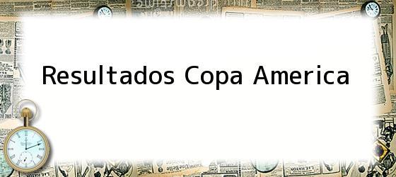 Resultados Copa America