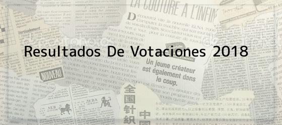 Resultados De Votaciones 2018