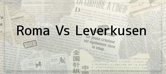 Roma Vs Leverkusen
