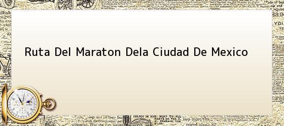 Ruta Del Maraton Dela Ciudad De Mexico
