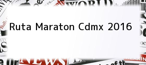 Ruta Maraton Cdmx 2016